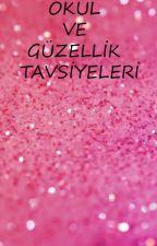 OKUL VE GÜZELLİK TAVSİYELERİ by baharyaprakci