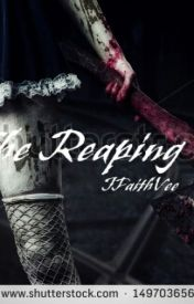 The Reaping by JFaithVee