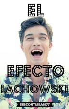 El Efecto Lachowski by isiscontreras777