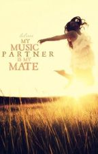 My Music Partner is My Mate? by lol1997