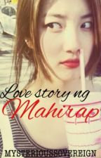 Love story ng Mahirap by MysteriousSovereign