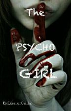 The Psycho Girl by Like_a_Caitlyn