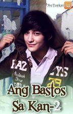 Ang Bastos Sa Kanto II (COMPLETED!) by YorTzekai