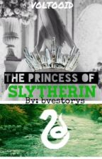 The Princess of Slytherin. {official} by bvestorys