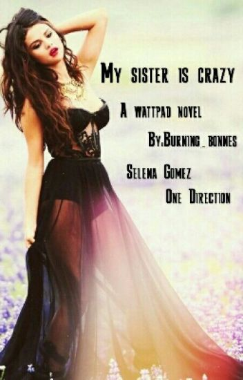 My sister is crazy (H.S)