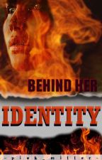 Behind Her Identity by pink_miller