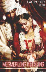 Mesmerizing Relishing : Nurturing Marriage by UnknownDee