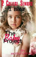 The Baby Project by writerporn