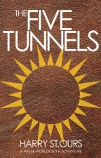 The Five Tunnels  (Water Worlds 2) by HSStOurs