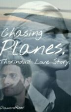 (Thorinduil Love Story) Chasing Planes. by Diamondfleur