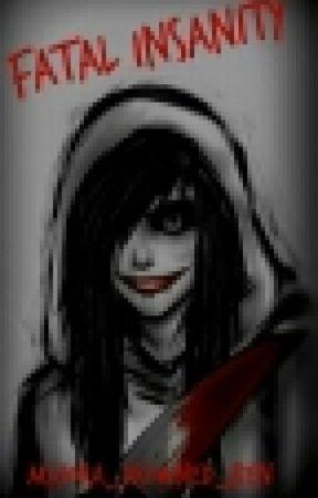 Fatal Insanity (Jeff The Killer X Reader) by Majora_Drowned_BEN