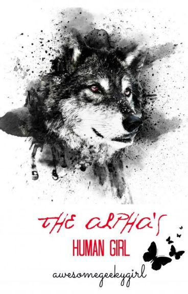 The Alpha's Human Girl