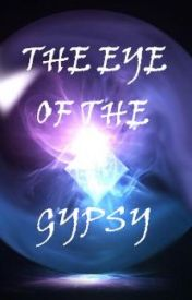 The Eye of the Gypsy by Lady_Bumfuzzle