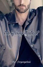 He's My Tutor? by IzzySaysHaii