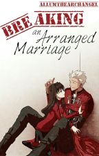Breaking an Arranged Marriage by AllumTheArchangel
