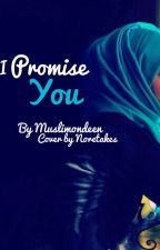 I Promise You (Islamic Story) by Muslimondeen