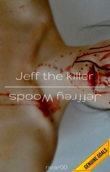 Jeff the killer o Jeffrey Woods?