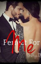 Perfect For Me by Bhetys