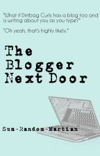 The Blogger Next Door  by sum-random-martian
