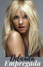 Delicada Empregada by XXxDulceMariaxXX
