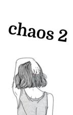 Chaos 2 ➡️ Dner [Abgeschlossen] by LiniLou