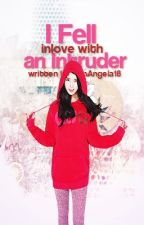 """"""" ❤I fell inlove with an INTRUDER❤ """" [ ON-HOLD ] by KimAngela18"""