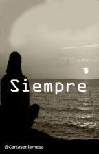 Siempre. by Cartasenlamesa