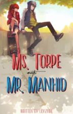 Ms. Torpe Meets Mr. Manhid by lilyzaire