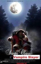 Santa Claus Vampire Slayer by Spider_Jaws