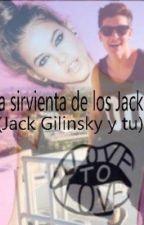 La sirvienta de los Jacks (Jack Gilinsky y tu) #MHAwards by darianabhg