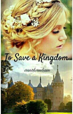 To Save a Kingdom by auntkambam