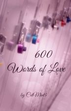 600 Words of Love ✓ by CatMint5