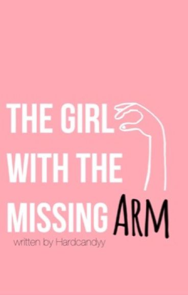 The Girl With The Missing Arm {on hold}