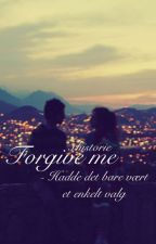 Forgive me by xhistorie