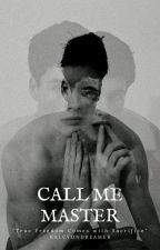Call Me Master (boyxboy) by HalcyonDreamer