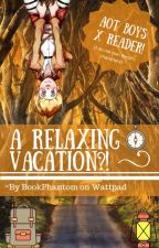 AOT Boys x Reader; A Relaxing Vacation? by BookPhantom