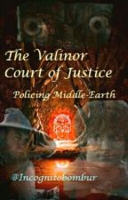 The Valinor Court of Justice ~ Policing Middle-earth by incognitobombur