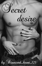 Secret desire by Diamond_heart_125