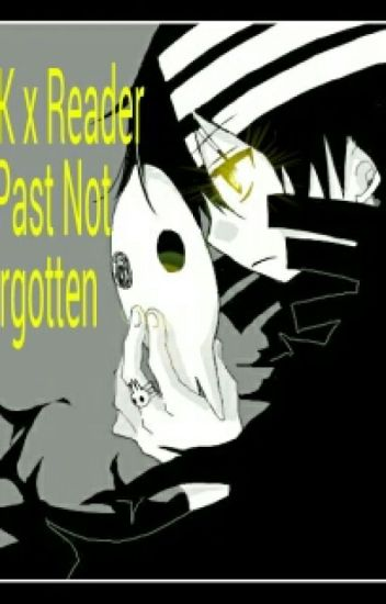 Dtk x reader A past not forgotten
