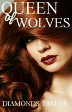 Queen of Wolves by Diamonds_Taylor