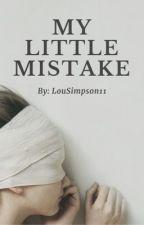 My Little Mistake {Larry Stylinson} by LouSimpson11