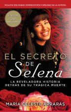 Secreto De Selena (Selena's Secret) by AtriaEspanol