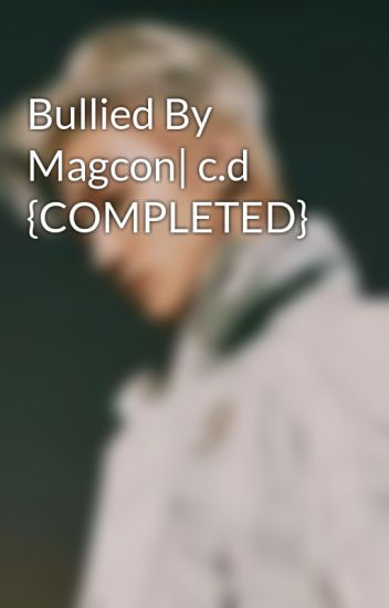Bullied By Magcon| c.d {COMPLETED}