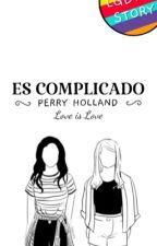 Es Complicado (Lesbian) by PerryHollands