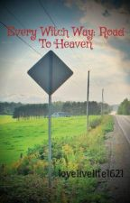 Every Witch Way: Road To Heaven by lovelivelife1621