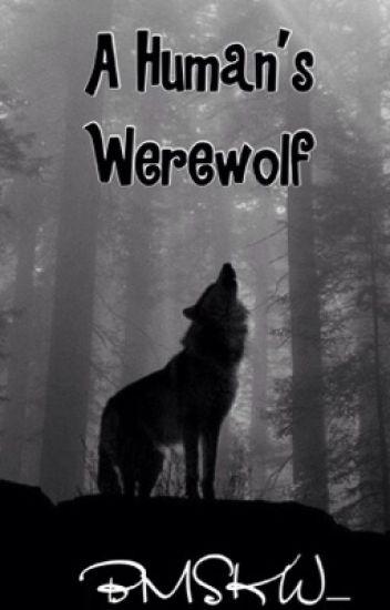 A Human's Werewolf (BoyxBoy: Book 1)