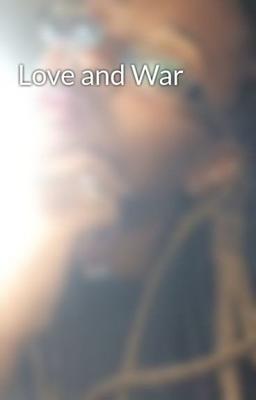 Love and War by Jazzyismindless4roc