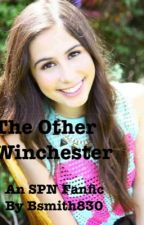The Other Winchester- A Supernatural Fanfic by nervousgaylaughter