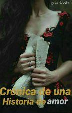 Crónica De Una Historia De Amor by gesariecdz