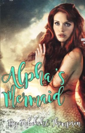 Alpha's Mermaid by rebekahlthompson